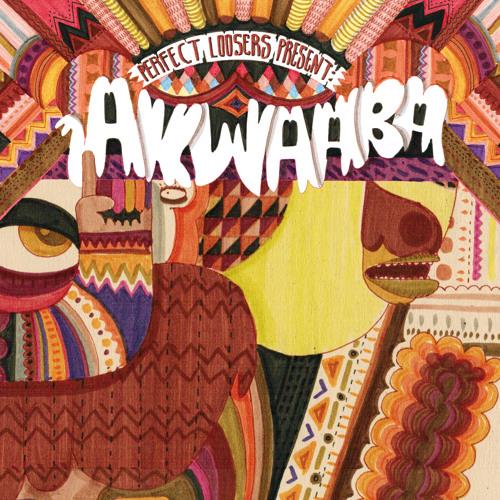 Perfect Loosers present Akwaaba Remixed - Megamix!