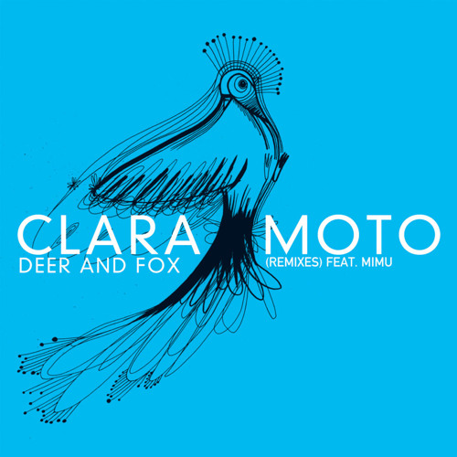 Clara Moto and Mimu - Deer & Fox (Ritornell Refox)