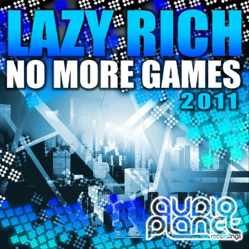 "Lazy Rich - No More Games (Dylan Kennedy Remix) CLICK ""BUY"" FOR FREE DOWNLOAD"