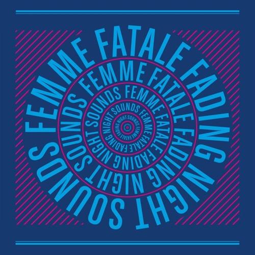 "Femme Fatale - ""Fading Night Sounds"" - 02 - Hidden Histories"