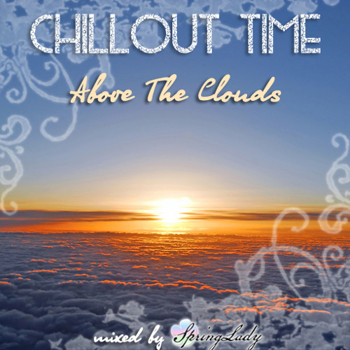 Chillout Time - Above The Clouds (mixed by SpringLady)