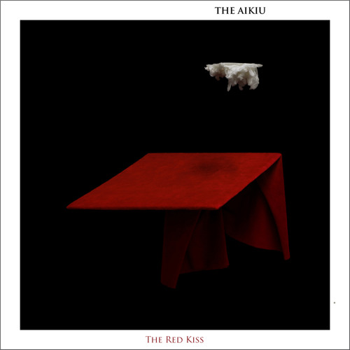 The Aikiu - The Red Kiss