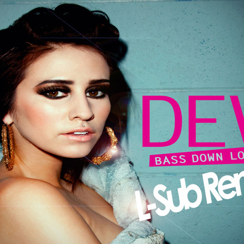 Dev Ft. The Cataracs - Bass Down Low (L-Sub Remix) [FREE DOWNLOAD 320kbps]