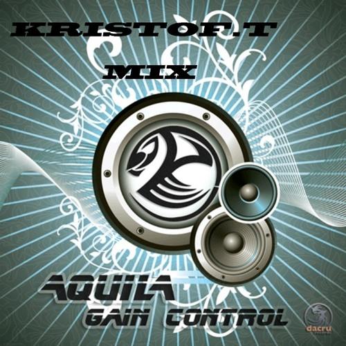 - Aquila - gain control - kristof.t mix - http://www.myspace.com/crazydubsteparea