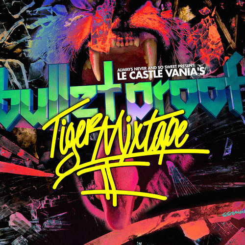 Le Castle Vania's Bulletproof Tiger Mixtape Volume 2