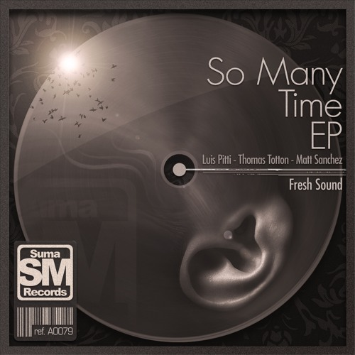 Fresh Sound - So Many Time (Luis Pitti remix) cut demo soundcloud