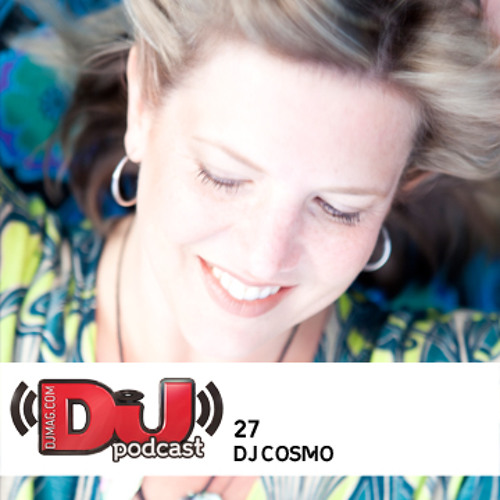 DJ Weekly Podcast 27: Cosmo