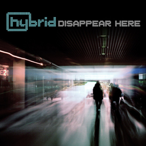 Disappear Here - Hybrid