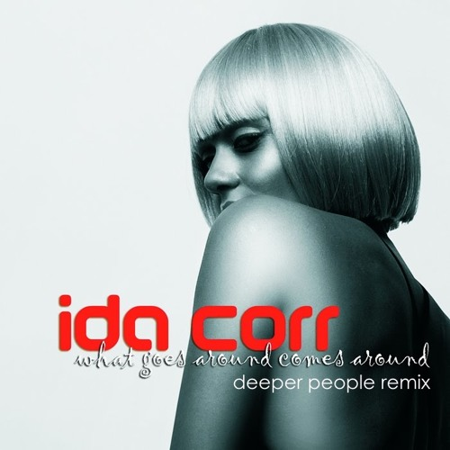 Ida Corr - What Goes Around Comes Around (Deeper People Remix)