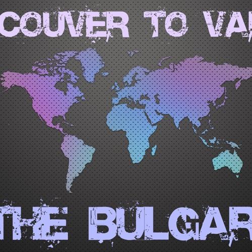 Vancouver To Varna -  The Bulgar