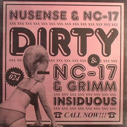 NC-17 & NUSENSE - DIRTY (ALL SORTS)