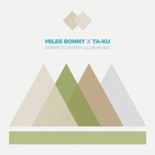 Premiere: Miles Bonny X Ta-Ku - Down To Earth Club Music (Moovmnt Exclusive)