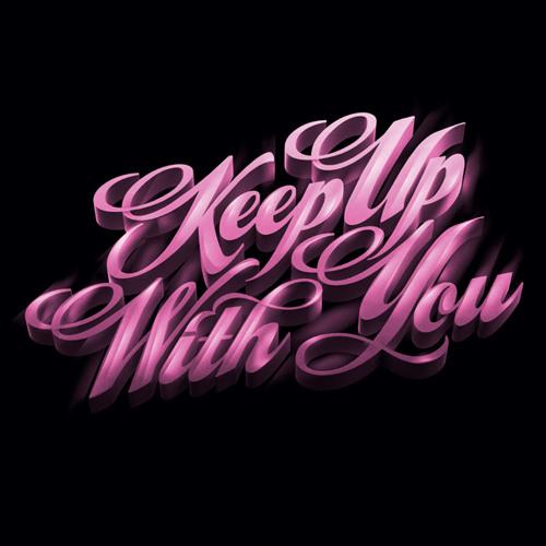 Keep up with You (Original Mix)