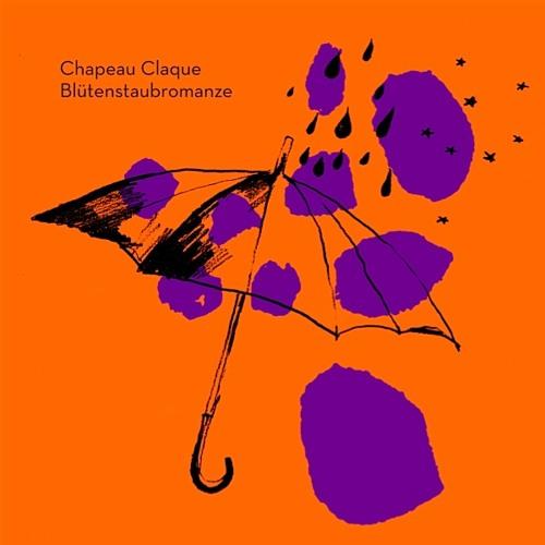 Chapeau Claque - Bluetenstaubromanze (Marek Hemmann Remix)