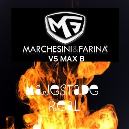 Marchesini and Farina vs Max B - Majestade Real (DjFs Remix)