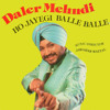 Ho Jayegi Balle Balle Psydelic Mix ft. Daler Mehndi & Northern Light