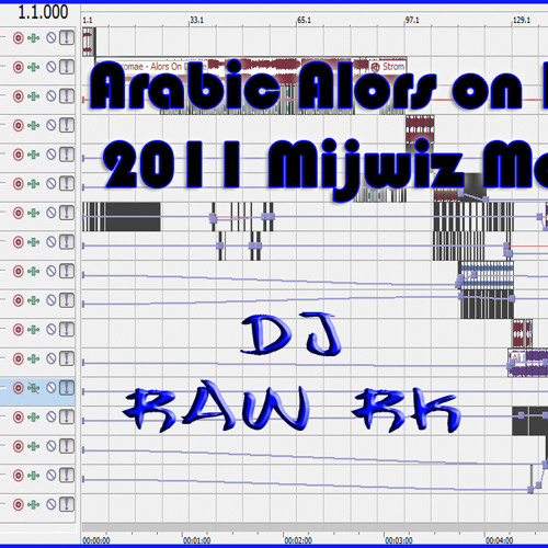 DJ RAW RK 2011 Arabic Alors On Danse Mijwiz Mix