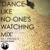 PART TIME HEROES, 'DANCE LIKE NO-ONE'S WATCHING MIX' VOL. 1 (FEB-2011)