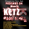 Dangerous New Age Podcast 04 Mixed by Ketz