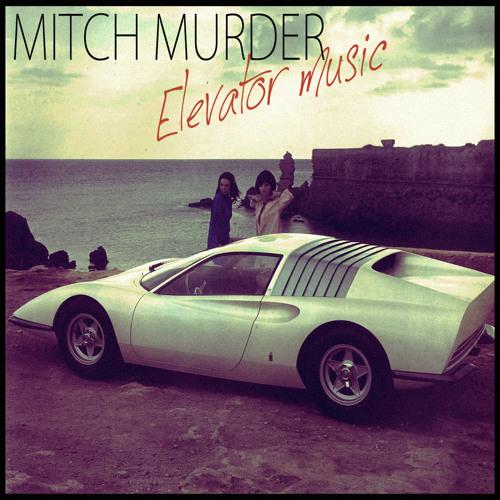 mitch murder - elevator music ep