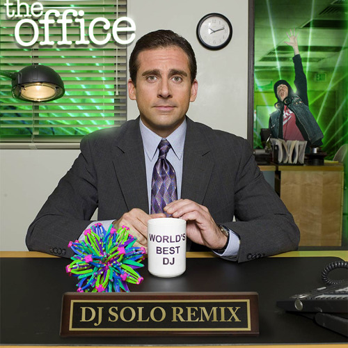 The Office (DJ SOLO Remix)