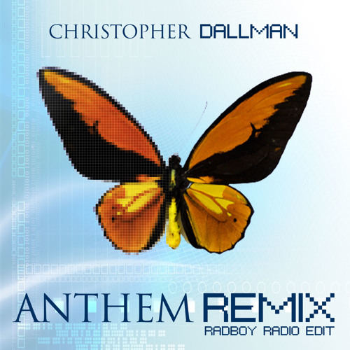 Christopher Dallman - Anthem (Radboy Radio Edit)