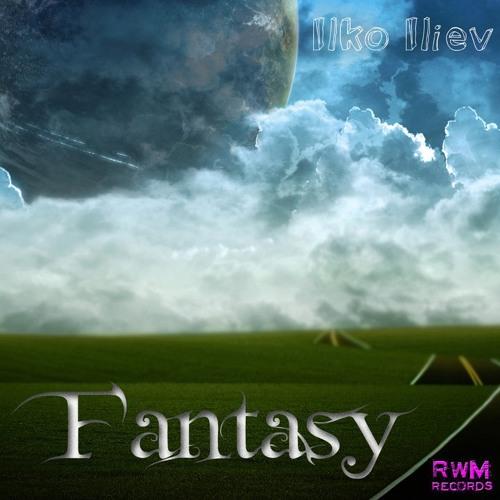Ilko Iliev- Fantasy