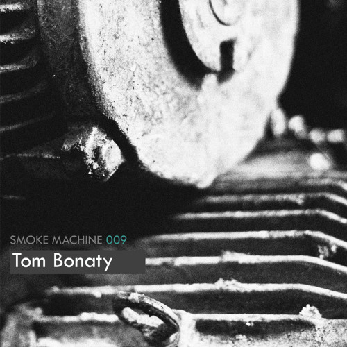 Smoke Machine Podcast 009 Tom Bonaty