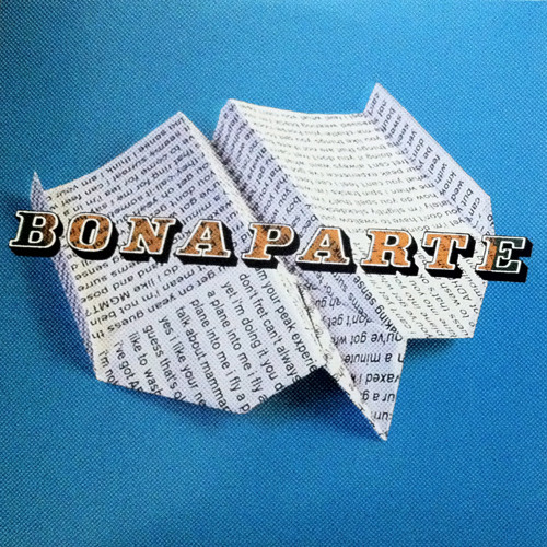 BONAPARTE - THINGS ARE MORE LIKE THEY ARE NOW