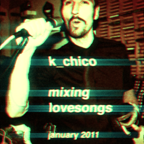 K_Chico Mixing Love Songs - Part 1