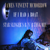 If I Had A Boat (Star Slinger's R 'n' B Thug Mix) - James Vincent McMorrow