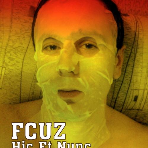 Fcuz - Hic Et Nunc (Live Love Mix)