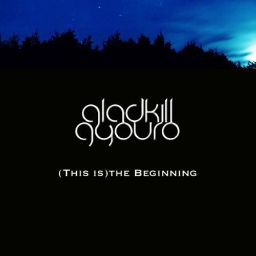 Gladkill & Gyouro: (This is) The Beginning