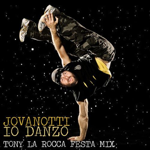 Jovanotti - Io Danzo (Tony La Rocca Festa Mix)
