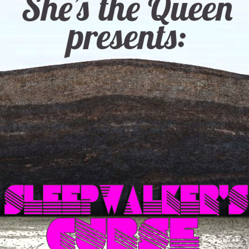 She's The Queen - Sleepwalker's Curse (The Sanfernando Sound remix)