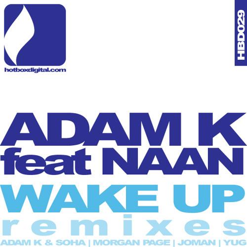Adam K feat Naan - Wake Up (YUG Remix) [Hotbox Digital]