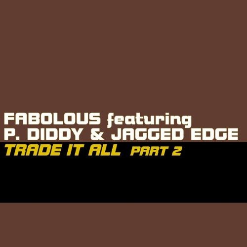 Fabolous Ft. P.Diddy & Jagged Edge - Trade It All Part 2 (Markos L. Extended Mix)
