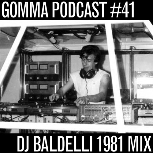 Podcast #41: Baldelli Cosmic Mixtape 1981