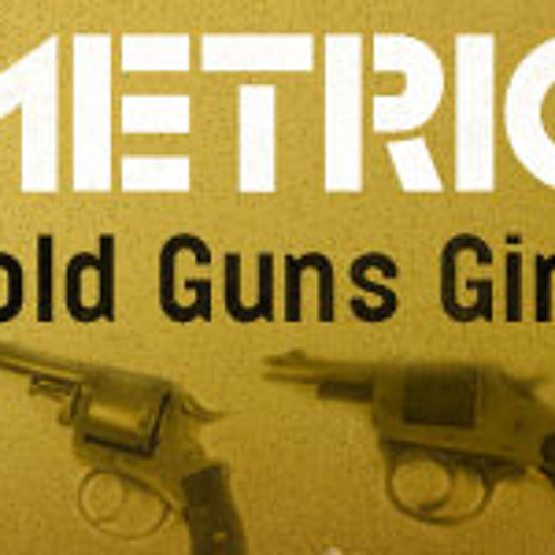 Metric - Gold Guns Girls (Salaryman rmx) FREE DOWNLOAD