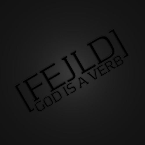 Fejld - God Is A Verb