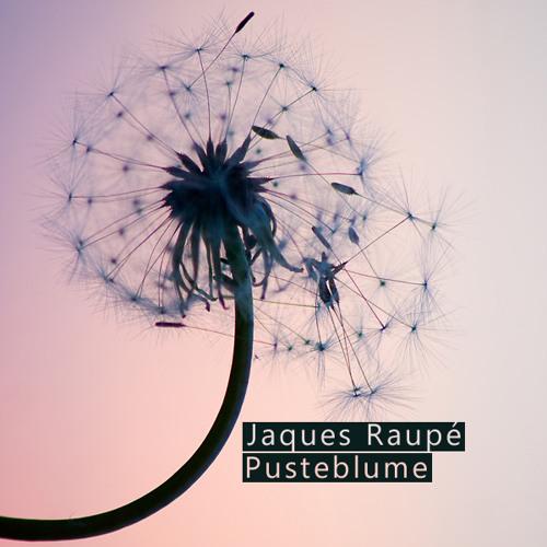 Jaques Raupé - Pusteblume