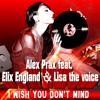 I Wish You Don't Mind feat. Elix England & Lisa The Voice