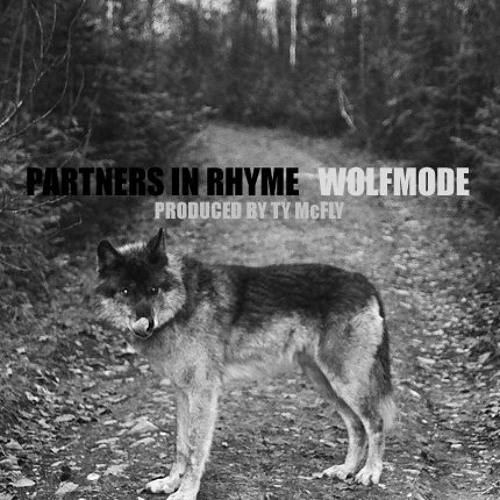 PARTNERS IN RHYME - WOLFMODE [PRODUCED BY TY MCFLY]
