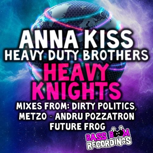 Anna Kiss HDB-Heavy Knights (Future Frog RMX) OUT NOW!