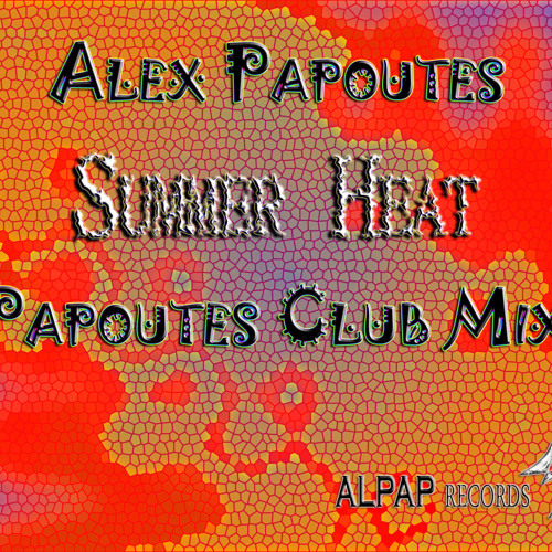 Alex Papoutes - Summer Heat (Papoutes Club Mix)