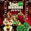 Jugni - Tanu Weds Manu - Dj Hani n Dj Khalid
