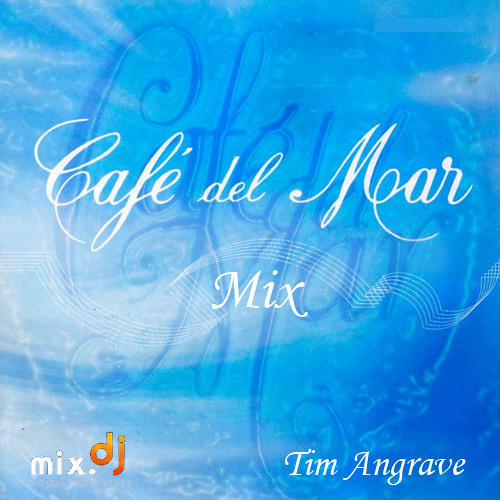 Cafe Del Mar Mix - (Full Version) - Tim Angrave