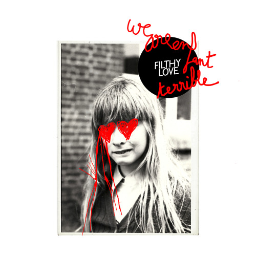 'Filthy Love' by We Are Enfant Terrible