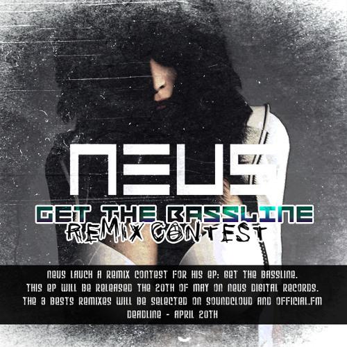 NEUS - Get The Bassline (REMIX CONTEST)