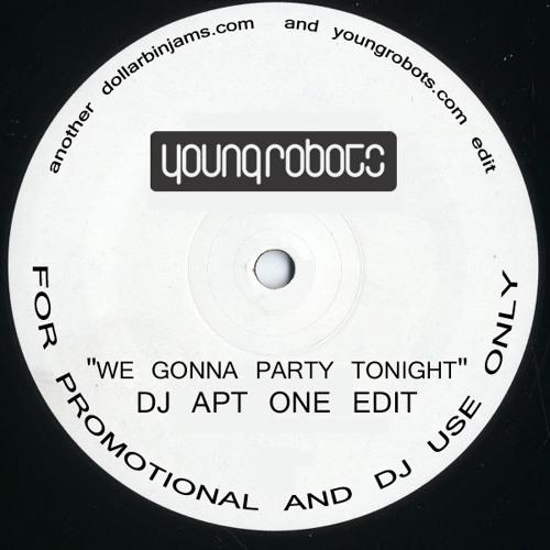 We Gonna Party Tonight (DJ Apt One Edit)